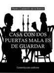 Casa con dos puertas mala es de guardar Ebook di  Pedro Calderón de la Barca, Pedro Calderón de la Barca