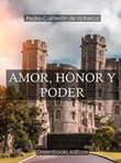 Amor, honor y poder Ebook di  Pedro Calderón de la Barca, Pedro Calderón de la Barca