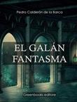 El galán fantasma Ebook di  Pedro Calderón de la Barca, Pedro Calderón de la Barca