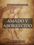 Amado y aborrecido Ebook di  Pedro Calderón de la Barca, Pedro Calderón de la Barca