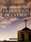 La devoción de la cruz Ebook di  Pedro Calderón de la Barca, Pedro Calderón de la Barca