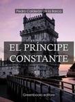 El príncipe constante Ebook di  Pedro Calderón de la Barca, Pedro Calderón de la Barca