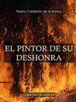 El pintor de su deshonra Ebook di  Pedro Calderón de la Barca, Pedro Calderón de la Barca