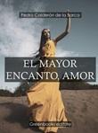 El mayor encanto, amor Ebook di  Pedro Calderón de la Barca, Pedro Calderón de la Barca