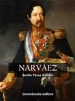Narváez Ebook di  Benito Pérez Galdós, Benito Pérez Galdós