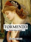 Tormento Ebook di  Benito Pérez Galdós, Benito Pérez Galdós