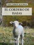 El cordero de Isaías Ebook di  Pedro Calderón de la Barca, Pedro Calderón de la Barca