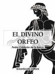 El divino Orfeo Ebook di  Pedro Calderón de la Barca, Pedro Calderón de la Barca
