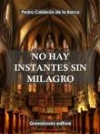 No hay instante sin milagro Ebook di  Pedro Calderón de la Barca, Pedro Calderón de la Barca