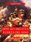 Don Álvaro o la fuerza del sino Ebook di  Angel Saavedra, Angel Saavedra