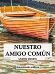 Nuestro amigo común Ebook di  Charles Dickens, Charles Dickens