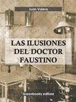 Las ilusiones del doctor Faustino Ebook di  Juan Valera, Juan Valera