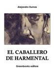 El caballero de Harmental Ebook di  Alexandre Dumas, Alexandre Dumas