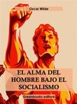 El alma del hombre bajo el socialismo Ebook di  Oscar Wilde, Oscar Wilde
