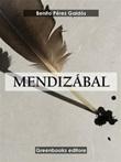 Mendizabal Ebook di  Benito Pérez Galdós, Benito Pérez Galdós