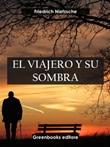 El viajero y su sombra Ebook di  Friedrich Nietzsche, Friedrich Nietzsche