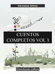 Cuentos completos Ebook di  Wilhelm Grimm, Wilhelm Grimm, Jacob Grimm, Jacob Grimm