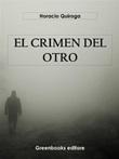 El crimen del otro Ebook di  Horacio Quiroga, Horacio Quiroga