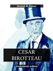 Cesar Birotteau Ebook di  Honoré de Balzac, Honoré de Balzac