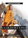 La gran sultana Ebook di  Miguel de Cervantes, Miguel de Cervantes