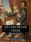 La casa de los celos Ebook di  Miguel de Cervantes, Miguel de Cervantes