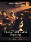 Trabajos de amor perdidos Ebook di  William Shakespeare, William Shakespeare