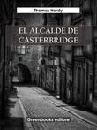 El alcalde de Casterbridge Ebook di  Thomas Hardy, Thomas Hardy