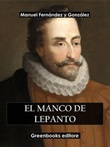 El manco de Lepanto Ebook di  Manuel Fernández y González, Manuel Fernández y González