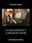 La metamúsica y cartas de amor Ebook di  Leopoldo Lugones, Leopoldo Lugones