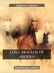 Los caballos de Abdera Ebook di  Leopoldo Lugones, Leopoldo Lugones