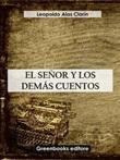 El señor y los demás cuentos Ebook di  Leopoldo Clarin Alas, Leopoldo Clarin Alas