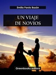 Un viaje de novios Ebook di  Emilia Pardo Bazán, Emilia Pardo Bazán