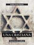Una cristiana Ebook di  Emilia Pardo Bazán, Emilia Pardo Bazán
