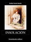 Insolación Ebook di  Emilia Pardo Bazán, Emilia Pardo Bazán