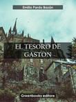 El tesoro de Gastón Ebook di  Emilia Pardo Bazán, Emilia Pardo Bazán