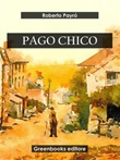 Pago Chico Ebook di  Roberto J. Payró, Roberto J. Payró