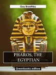 Pharos, the Egyptian Ebook di  Guy Broothby