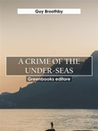 A crime of the under-seas Ebook di  Guy Broothby
