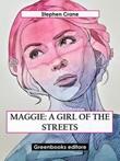 Maggie: a girl of the streets Ebook di  Stephen Crane