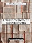 Representative men, seven lectures Ebook di  Ralph Waldo Emerson