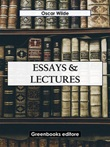 Essays and lectures Ebook di  Oscar Wilde