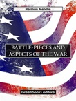 Battle-pieces and aspects of the war Ebook di  Herman Melville
