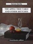 The apple-tree table and other sketches Ebook di  Herman Melville