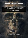 The whisperer in darkness Ebook di  Howard P. Lovecraft