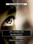 An African romance Ebook di  Henry Rider Haggard