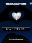 Love eternal Ebook di  Henry Rider Haggard