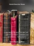 Stories written by an abolitionist American woman Ebook di  Harriet Beecher Stowe