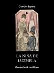 La niña de Luzmela Ebook di  Concha Espina