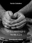 Vulgaridad y nobleza Ebook di  Fernán Caballero