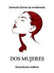 Dos mujeres Ebook di  Gertrudis Gómez de Avellaneda